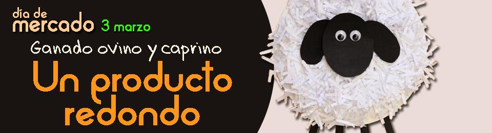 """La Cámara Agraria de Madrid celebra el Día de Mercado el 3 de marzo de 2018 bajo el lema """"Ganado Ovino y Caprino. Un Producto Redondo"""""""