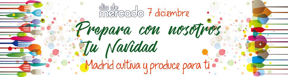 """La Cámara Agraria de Madrid celebra el Día de Mercado el 7 de diciembre de 2019 bajo el lema """"Prepara con Nosotros Tu Navidad. Madrid Cultiva y Produce para Ti"""""""